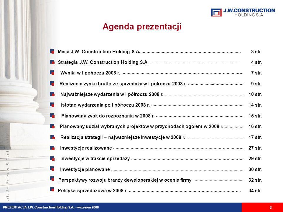 S t r i c t l y P r i v a t e & C o n f i d e n t i a l Agenda prezentacji Misja J.W.