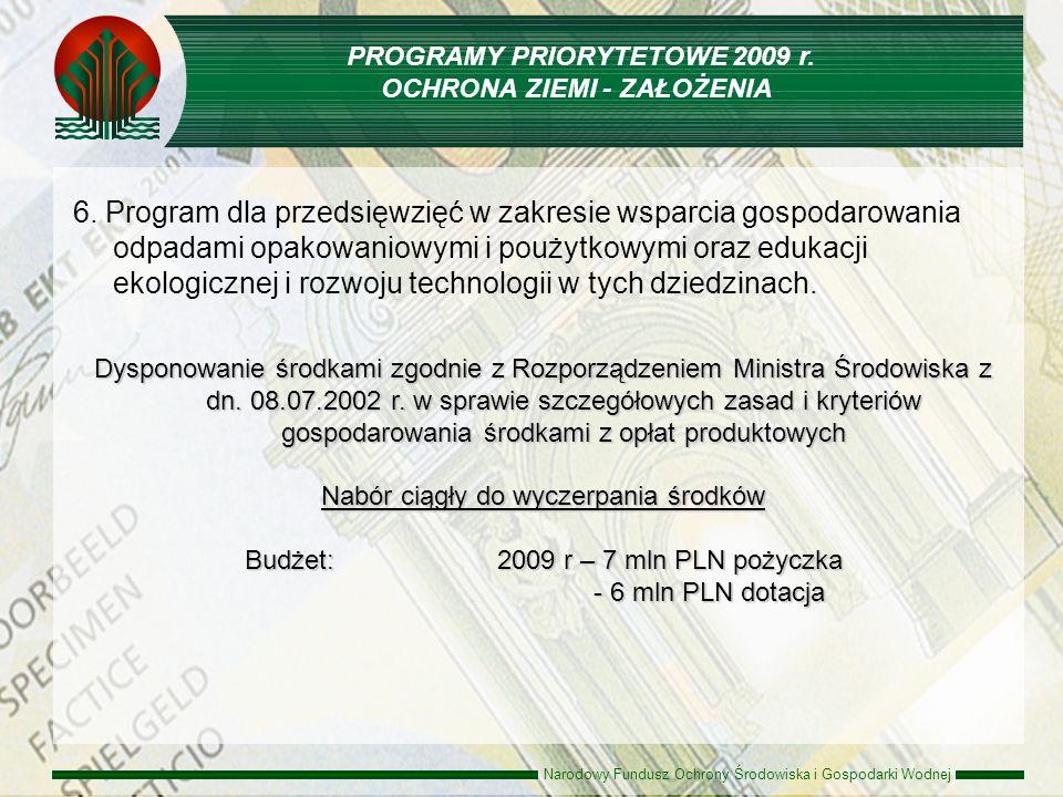 Narodowy Fundusz Ochrony Środowiska i Gospodarki Wodnej 6. Program dla przedsięwzięć w zakresie wsparcia gospodarowania odpadami opakowaniowymi i pouż