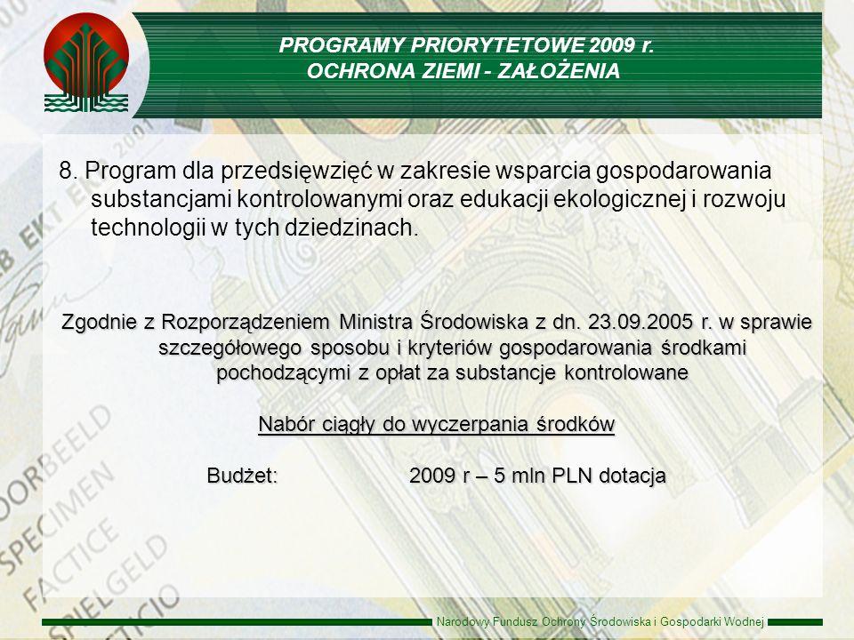 Narodowy Fundusz Ochrony Środowiska i Gospodarki Wodnej 8. Program dla przedsięwzięć w zakresie wsparcia gospodarowania substancjami kontrolowanymi or