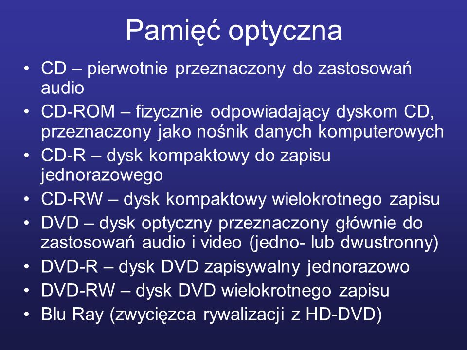 Pamięć optyczna CD – pierwotnie przeznaczony do zastosowań audio CD-ROM – fizycznie odpowiadający dyskom CD, przeznaczony jako nośnik danych komputero