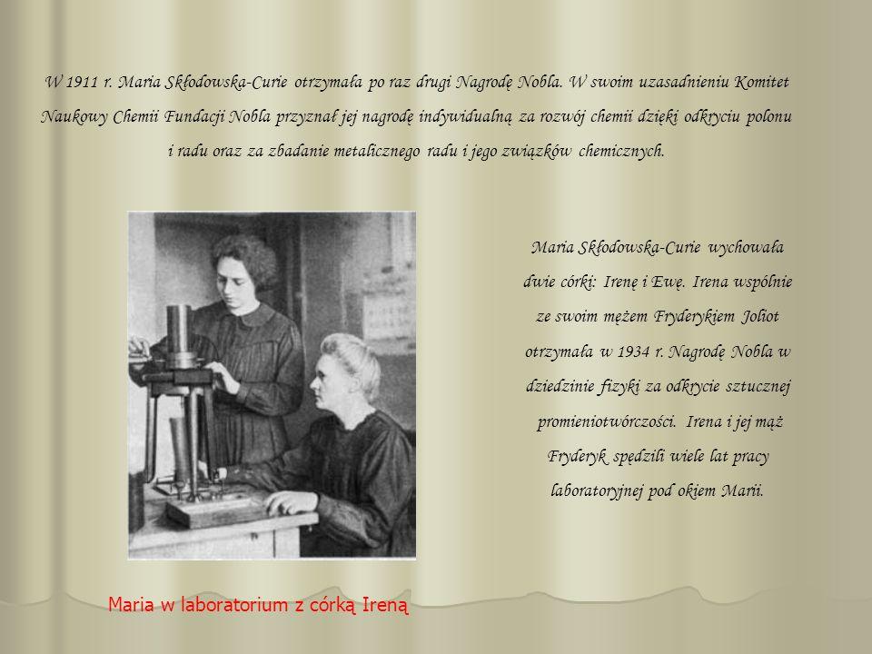 W 1911 r. Maria Skłodowska-Curie otrzymała po raz drugi Nagrodę Nobla. W swoim uzasadnieniu Komitet Naukowy Chemii Fundacji Nobla przyznał jej nagrodę