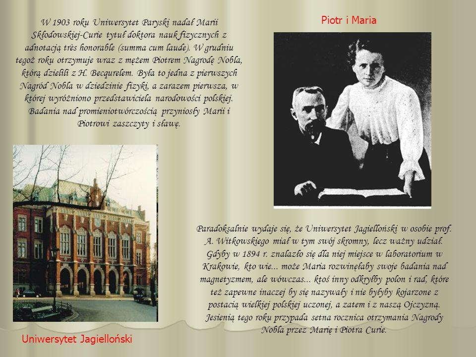 W 1903 roku Uniwersytet Paryski nadał Marii Skłodowskiej-Curie tytuł doktora nauk fizycznych z adnotacją très honorable (summa cum laude). W grudniu t