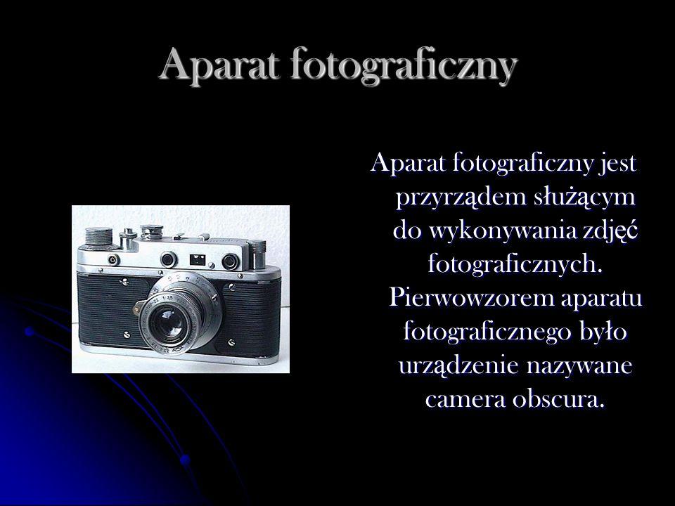 Aparat fotograficzny Aparat fotograficzny jest przyrz ą dem s ł u żą cym do wykonywania zdj ęć fotograficznych. Pierwowzorem aparatu fotograficznego b