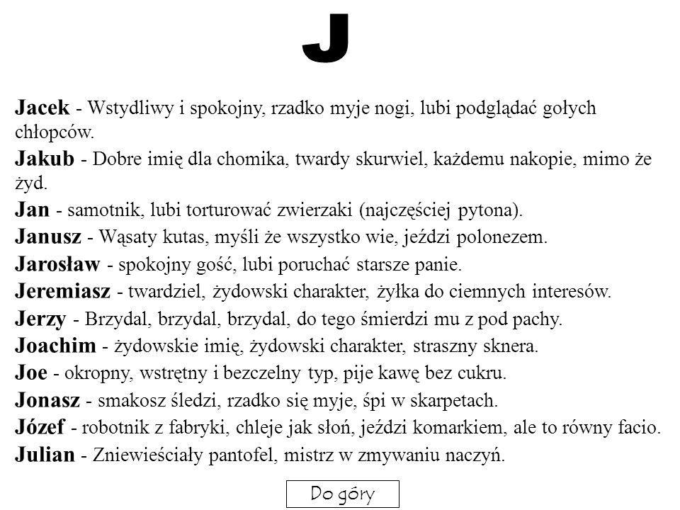 Ignacy - rzadkie imię i zacne, ale to pedofil.