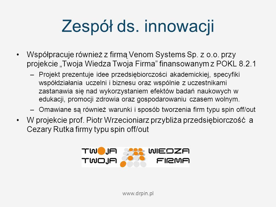 Zespół ds. innowacji Współpracuje również z firmą Venom Systems Sp. z o.o. przy projekcie Twoja Wiedza Twoja Firma finansowanym z POKL 8.2.1 –Projekt