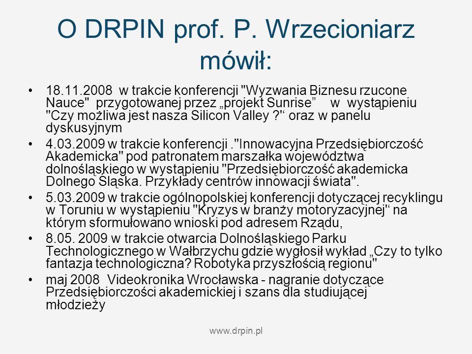O DRPIN prof. P. Wrzecioniarz mówił: 18.11.2008 w trakcie konferencji