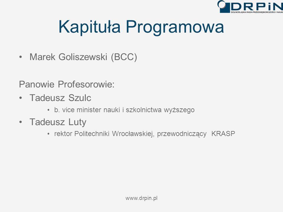 www.drpin.pl Kapituła Programowa Marek Goliszewski (BCC) Panowie Profesorowie: Tadeusz Szulc b. vice minister nauki i szkolnictwa wyższego Tadeusz Lut