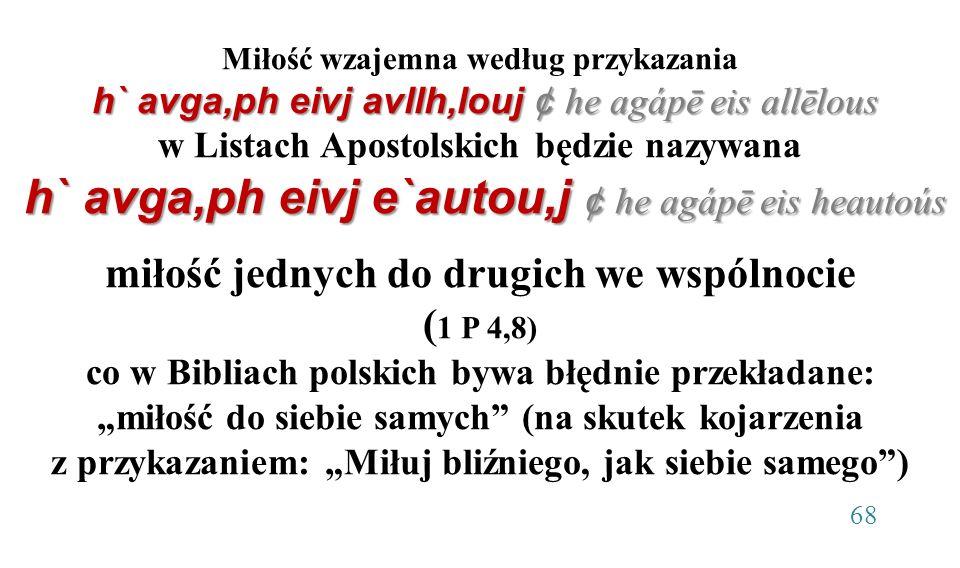 h` avga,ph eivj avllh,louj ¢ he agápē eis allēlous h` avga,ph eivj e`autou,j ¢ he agápē eis heautoús Miłość wzajemna według przykazania h` avga,ph eiv