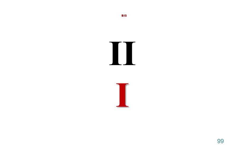 I BIS II I 99