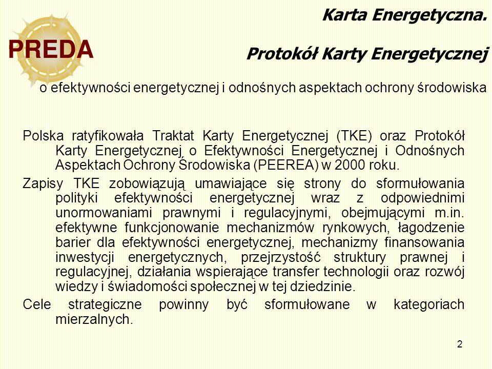 2 Karta Energetyczna. Protokół Karty Energetycznej o efektywności energetycznej i odnośnych aspektach ochrony środowiska Polska ratyfikowała Traktat K