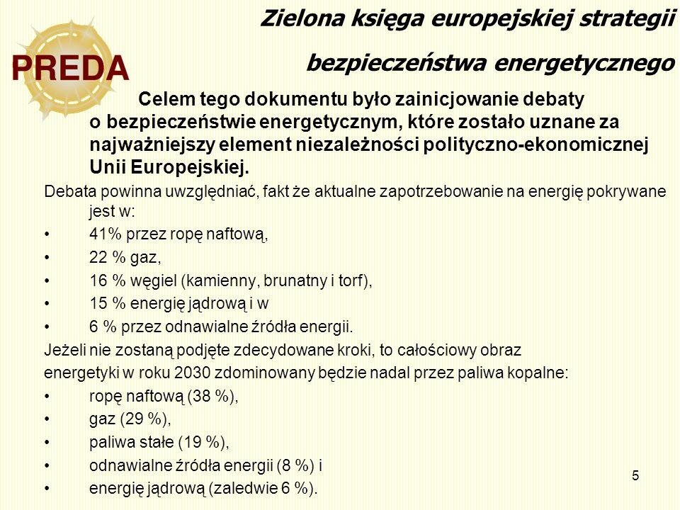 5 Zielona księga europejskiej strategii bezpieczeństwa energetycznego Celem tego dokumentu było zainicjowanie debaty o bezpieczeństwie energetycznym,
