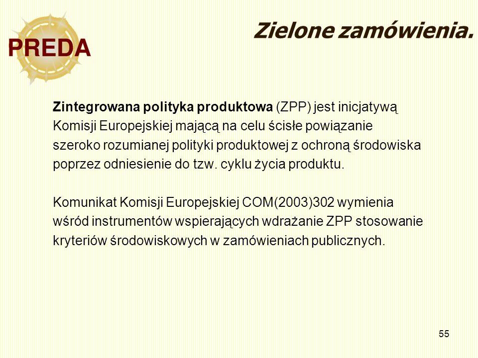 55 Zielone zamówienia. Zintegrowana polityka produktowa (ZPP) jest inicjatywą Komisji Europejskiej mającą na celu ścisłe powiązanie szeroko rozumianej