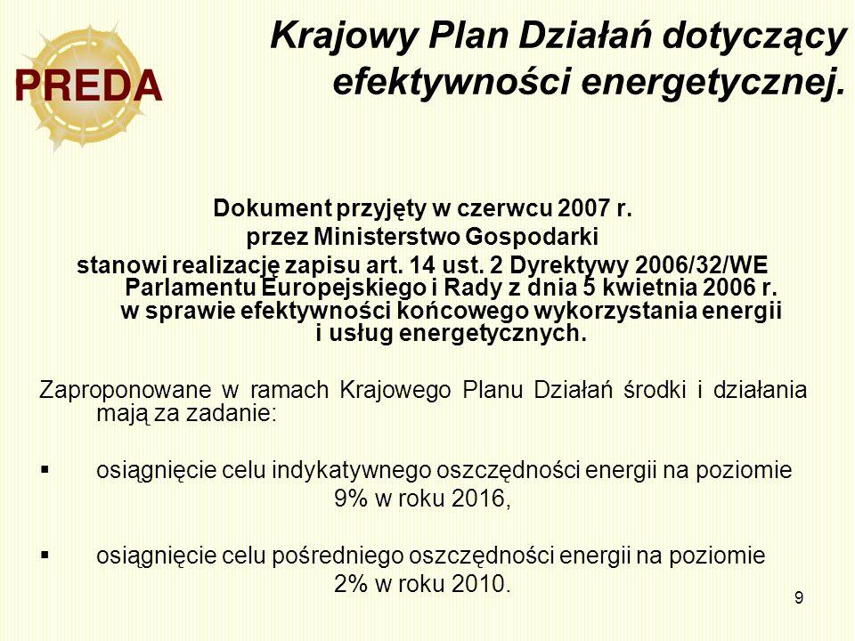 9 Krajowy Plan Działań dotyczący efektywności energetycznej. Dokument przyjęty w czerwcu 2007 r. przez Ministerstwo Gospodarki stanowi realizację zapi