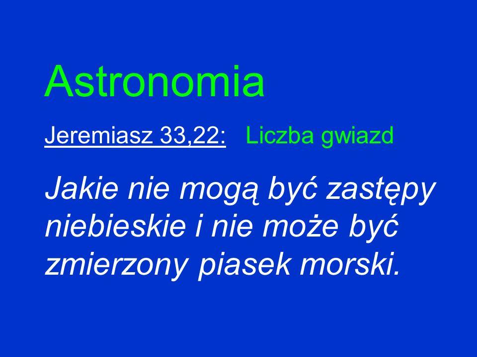 Astronomia Jeremiasz 33,22: Liczba gwiazd Jakie nie mogą być zastępy niebieskie i nie może być zmierzony piasek morski.