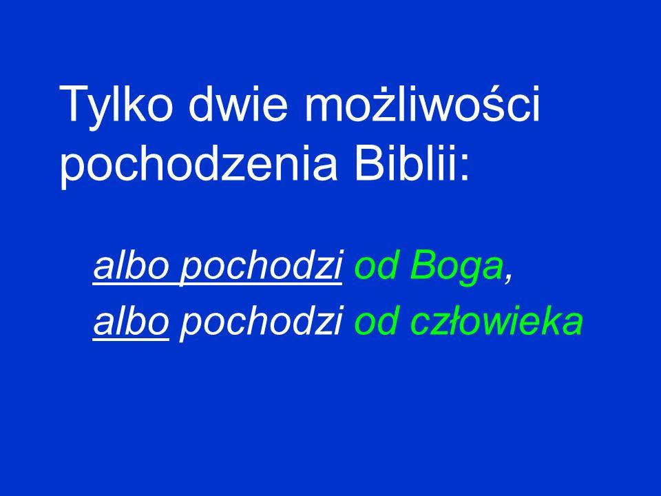 Biblia = jedyna książka od Boga 3 Autorów: Ca ł e Pismo przez Boga jest natchnione.