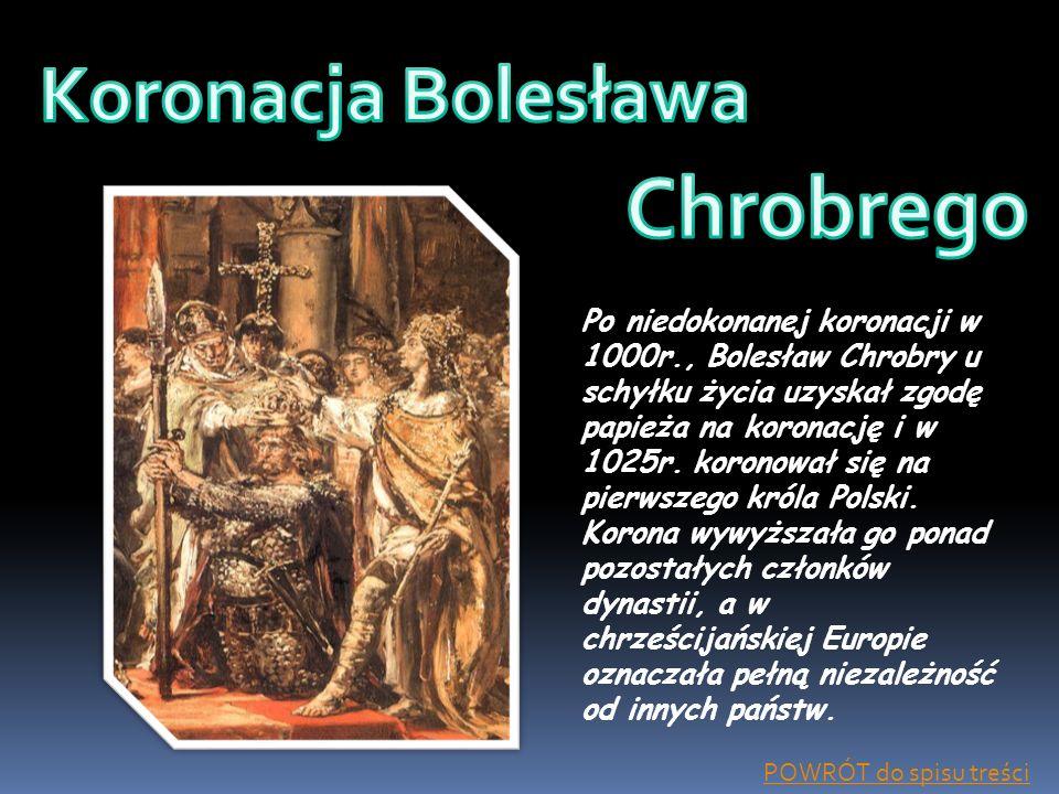 Po niedokonanej koronacji w 1000r., Bolesław Chrobry u schyłku życia uzyskał zgodę papieża na koronację i w 1025r. koronował się na pierwszego króla P