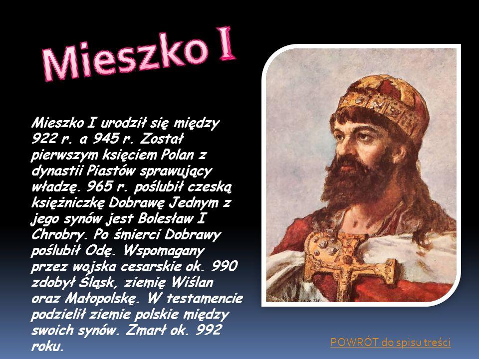 Mieszko I urodził się między 922 r. a 945 r. Został pierwszym księciem Polan z dynastii Piastów sprawujący władzę. 965 r. poślubił czeską księżniczkę