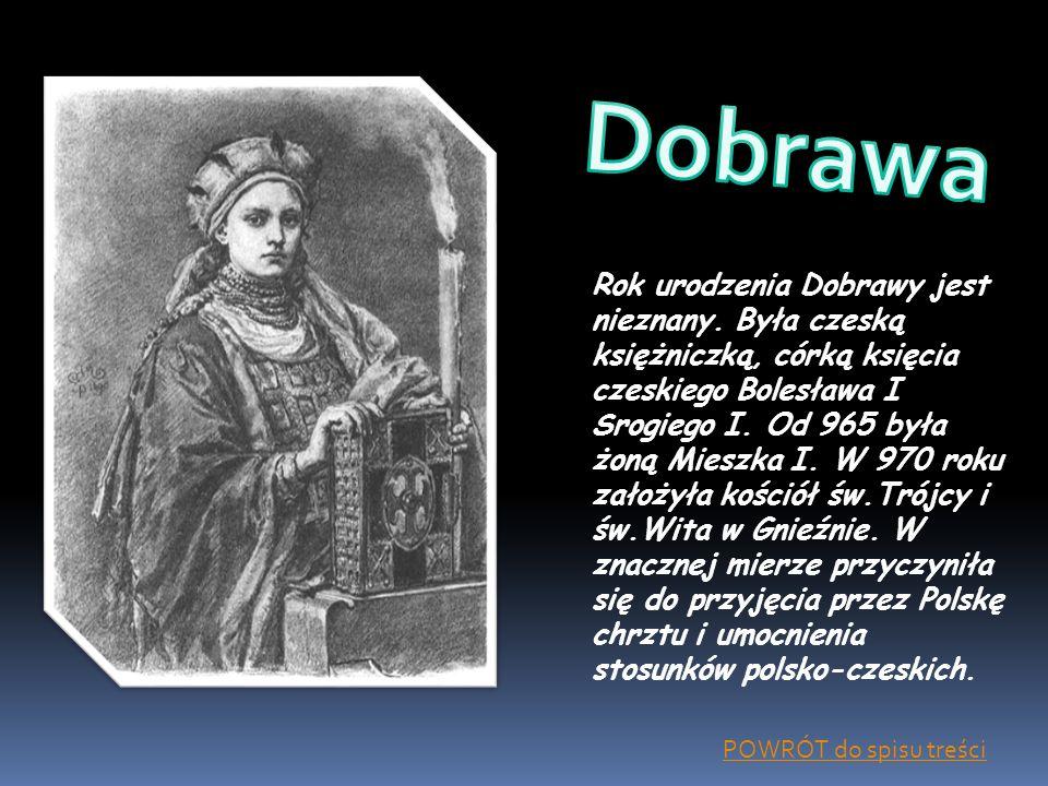 Rok urodzenia Dobrawy jest nieznany. Była czeską księżniczką, córką księcia czeskiego Bolesława I Srogiego I. Od 965 była żoną Mieszka I. W 970 roku z