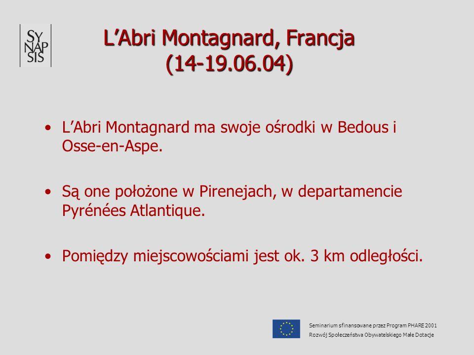 LAbri Montagnard, Francja (14-19.06.04) LAbri Montagnard ma swoje ośrodki w Bedous i Osse-en-Aspe. Są one położone w Pirenejach, w departamencie Pyrén