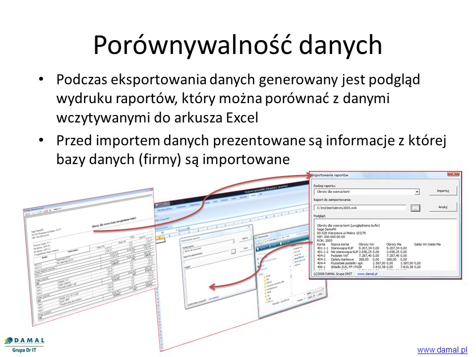 Import danych Importowane dane do jednego zeszytu Excel mogą być wczytywane różne dane jednej bazy danych (firmy) lub wielu baz danych (firmy) Dzięki takiemu rozwiązaniu można wykonywać analizy między np.