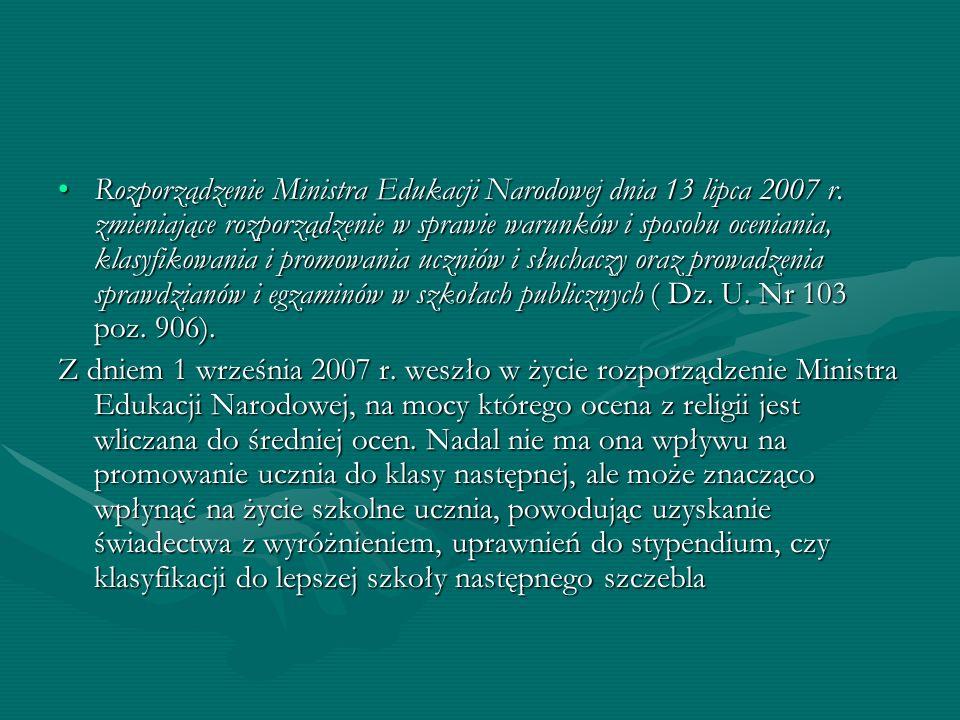 Rozporządzenie Ministra Edukacji Narodowej dnia 13 lipca 2007 r. zmieniające rozporządzenie w sprawie warunków i sposobu oceniania, klasyfikowania i p