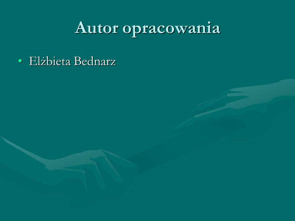 Autor opracowania Elżbieta BednarzElżbieta Bednarz
