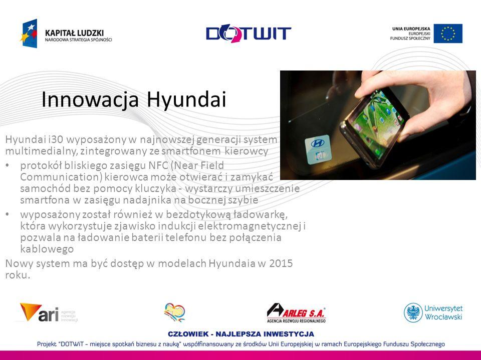 Innowacja Hyundai Hyundai i30 wyposażony w najnowszej generacji system multimedialny, zintegrowany ze smartfonem kierowcy protokół bliskiego zasięgu N