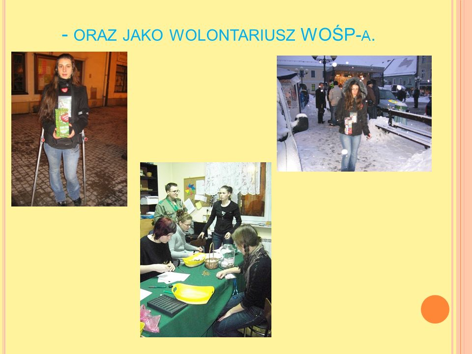 - ORAZ JAKO WOLONTARIUSZ WOŚP- A.