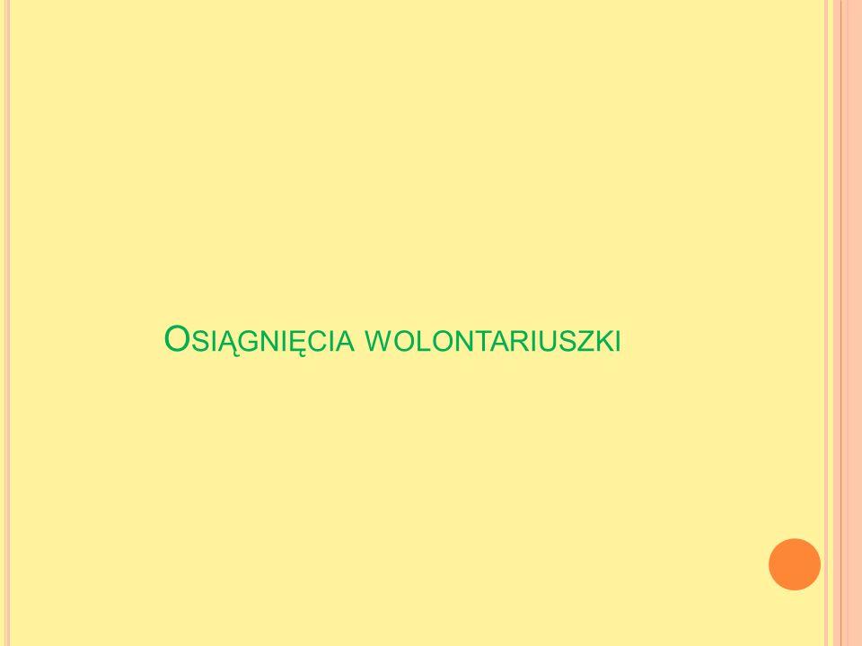 O SIĄGNIĘCIA WOLONTARIUSZKI