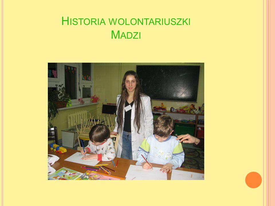 H ISTORIA WOLONTARIUSZKI M ADZI