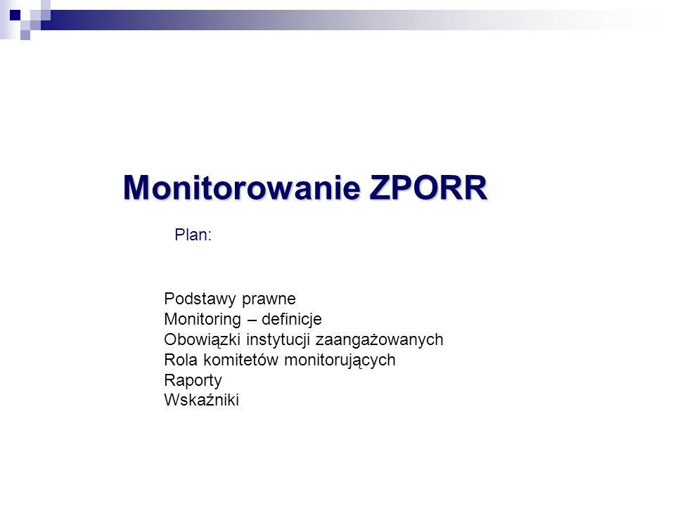 Monitoring: proces systematycznego zbierania, raportowania i interpretowania danych opisujących postęp i efekty programu (-> wskaźniki) spełnia m.in.