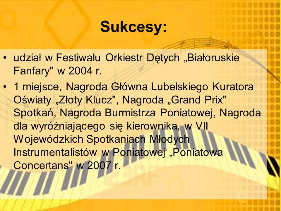 Sukcesy: udział w Festiwalu Orkiestr Dętych Białoruskie Fanfary w 2004 r.