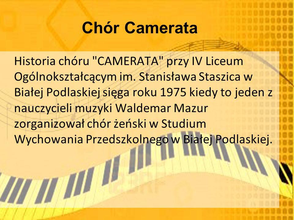 Chór Camerata Historia chóru CAMERATA przy IV Liceum Ogólnokształcącym im.