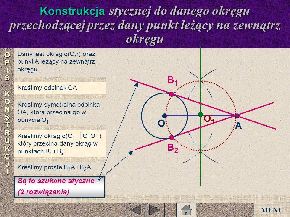 A Dany jest okrąg o(O,r) oraz punkt A leżący na zewnątrz okręgu Kreślimy odcinek OA Kreślimy symetralną odcinka OA, która przecina go w punkcie O 1 Kr