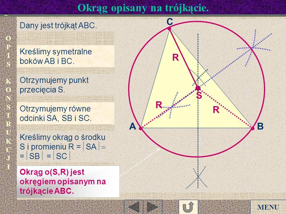 OPISKONSTRUKCJI OPISKONSTRUKCJI AB C Dany jest trójkąt ABC. Kreślimy symetralne boków AB i BC. Otrzymujemy punkt przecięcia S. Otrzymujemy równe odcin