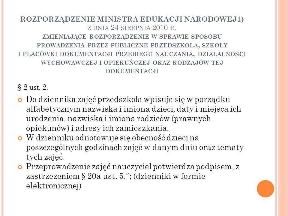 ROZPORZĄDZENIE MINISTRA EDUKACJI NARODOWEJ1) Z DNIA 24 SIERPNIA 2010 R. ZMIENIAJĄCE ROZPORZĄDZENIE W SPRAWIE SPOSOBU PROWADZENIA PRZEZ PUBLICZNE PRZED