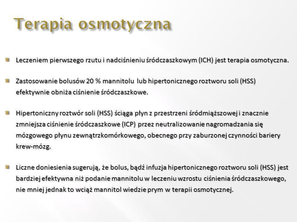Leczeniem pierwszego rzutu i nadciśnieniu śródczaszkowym (ICH) jest terapia osmotyczna.