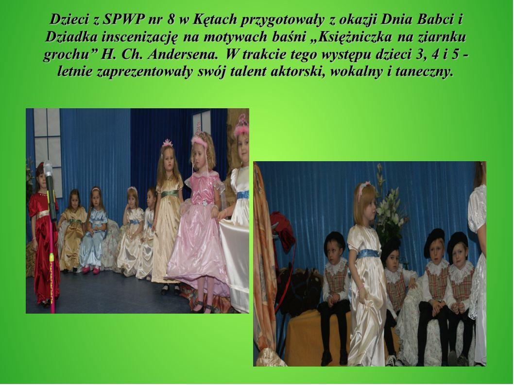 Dzieci z SPWP nr 8 w Kętach przygotowały z okazji Dnia Babci i Dziadka inscenizację na motywach baśni Księżniczka na ziarnku grochu H. Ch. Andersena.