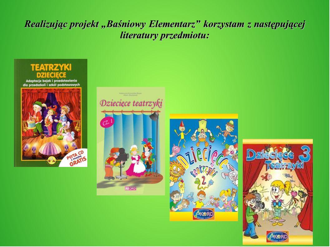 Realizując projekt Baśniowy Elementarz korzystam z następującej literatury przedmiotu: