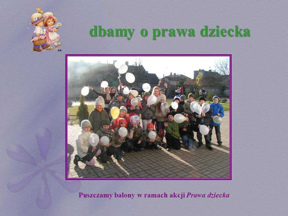 dbamy o prawa dziecka Puszczamy balony w ramach akcji Prawa dziecka