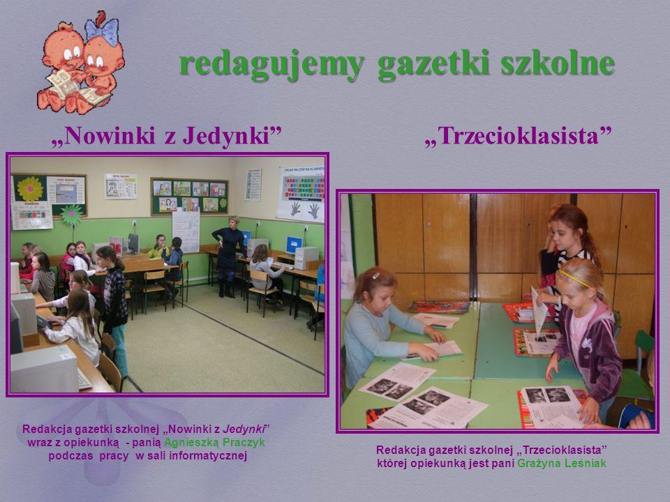 redagujemy gazetki szkolne Nowinki z JedynkiTrzecioklasista Redakcja gazetki szkolnej Nowinki z Jedynki wraz z opiekunką - panią Agnieszką Praczyk pod