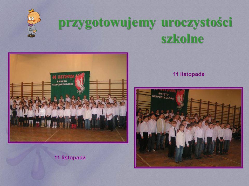 przygotowujemy uroczystości szkolne 11 listopada