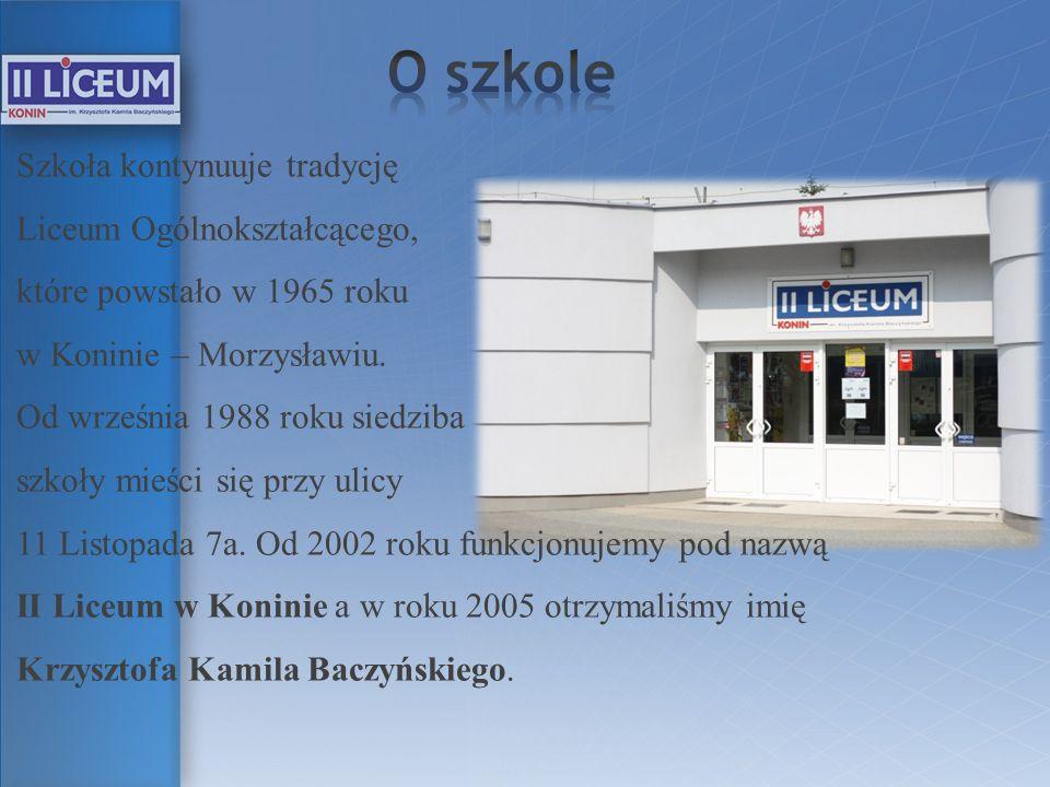 Szkoła kontynuuje tradycję Liceum Ogólnokształcącego, które powstało w 1965 roku w Koninie – Morzysławiu. Od września 1988 roku siedziba szkoły mieści