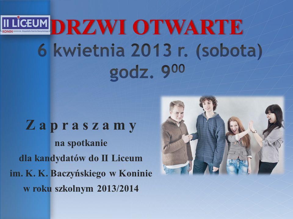 Z a p r a s z a m y na spotkanie dla kandydatów do II Liceum im. K. K. Baczyńskiego w Koninie w roku szkolnym 2013/2014