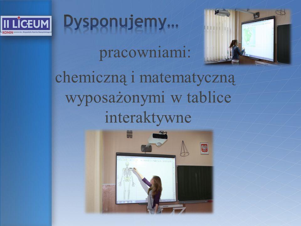 pracowniami: chemiczną i matematyczną wyposażonymi w tablice interaktywne