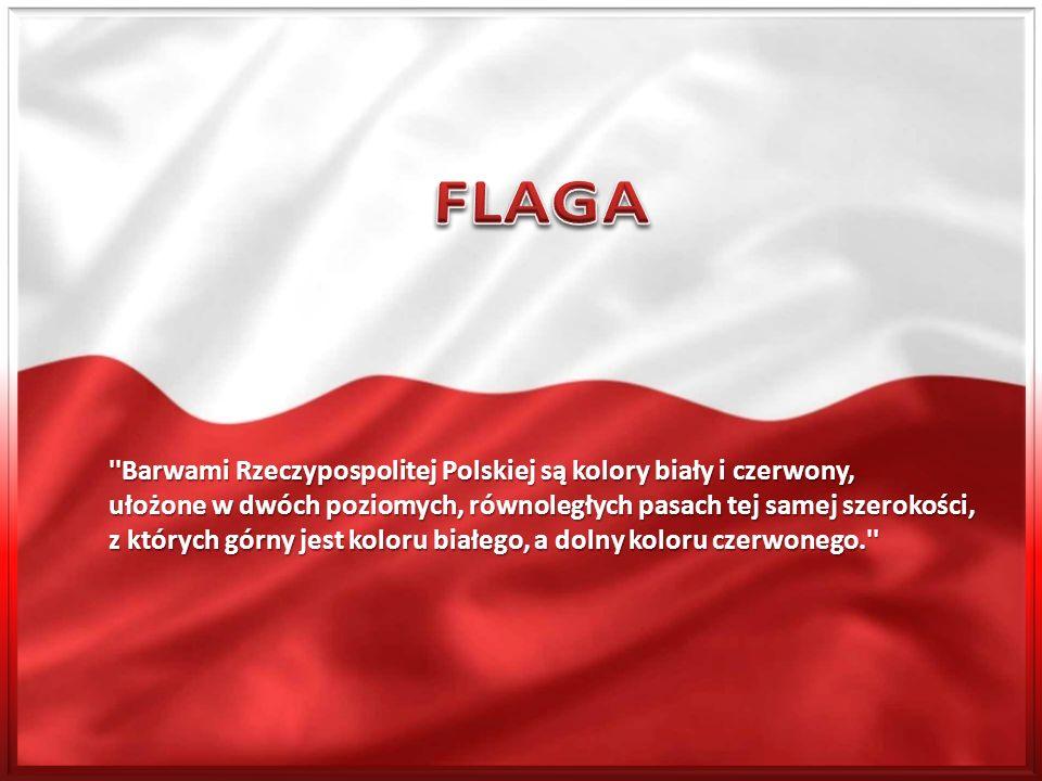 ''Barwami Rzeczypospolitej Polskiej są kolory biały i czerwony, ułożone w dwóch poziomych, równoległych pasach tej samej szerokości, z których górny j