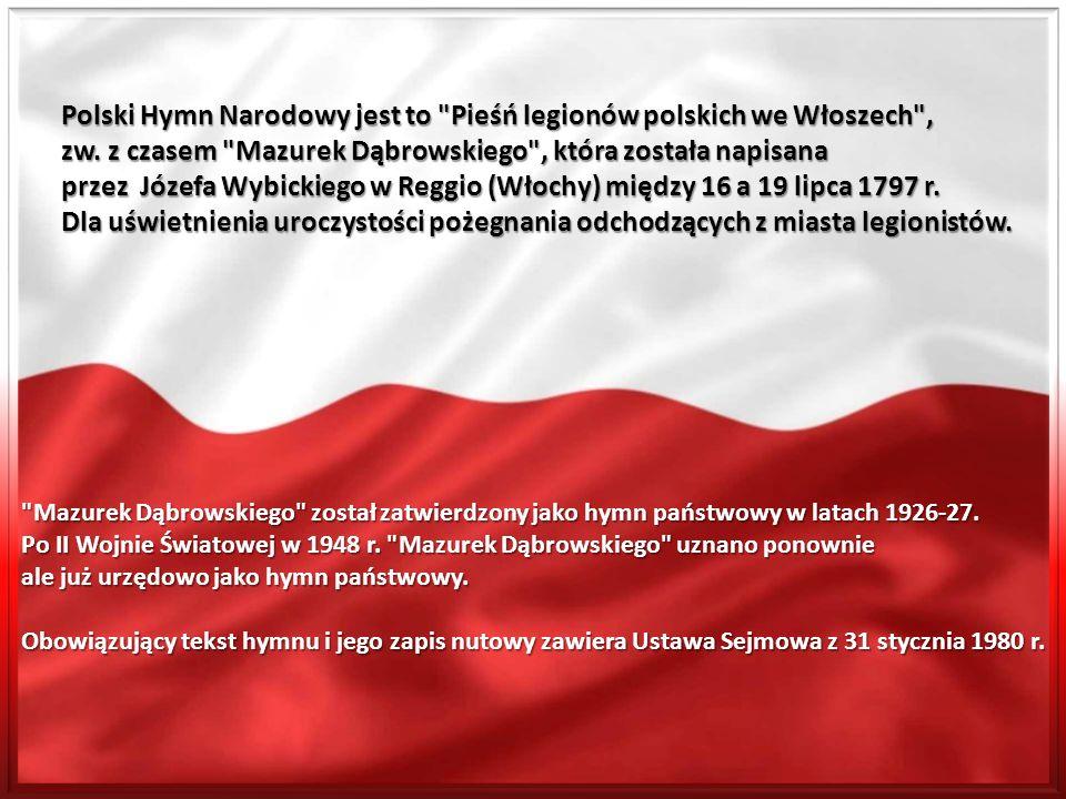 Polski Hymn Narodowy jest to