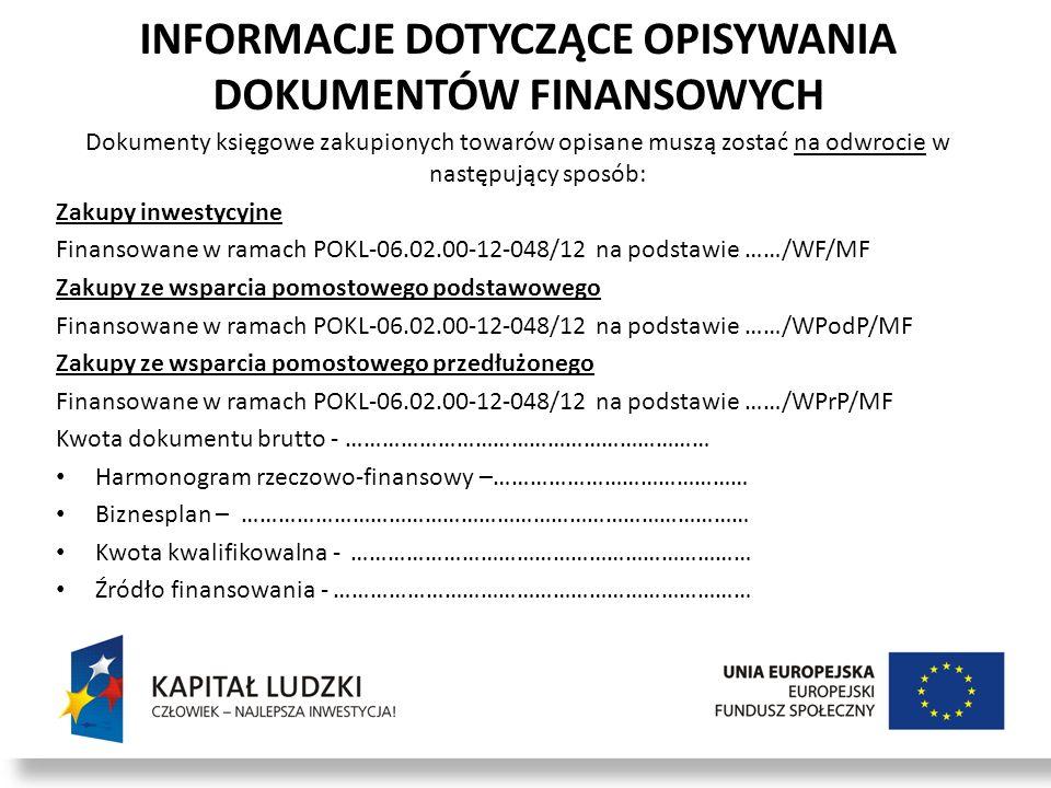 INFORMACJE DOTYCZĄCE OPISYWANIA DOKUMENTÓW FINANSOWYCH Dokumenty księgowe zakupionych towarów opisane muszą zostać na odwrocie w następujący sposób: Z
