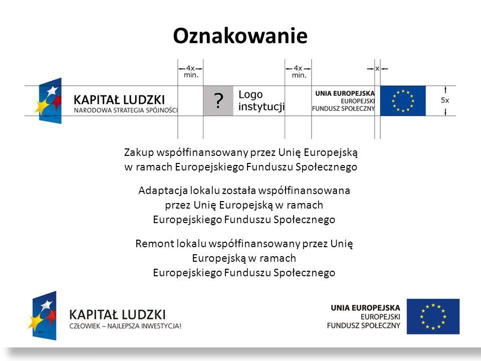 Oznakowanie Zakup współfinansowany przez Unię Europejską w ramach Europejskiego Funduszu Społecznego Adaptacja lokalu została współfinansowana przez U