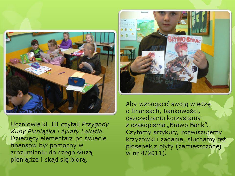 Uczniowie kl. III czytali Przygody Kuby Pieniążka i żyrafy Lokatki. Dziecięcy elementarz po świecie finansów był pomocny w zrozumieniu do czego służą